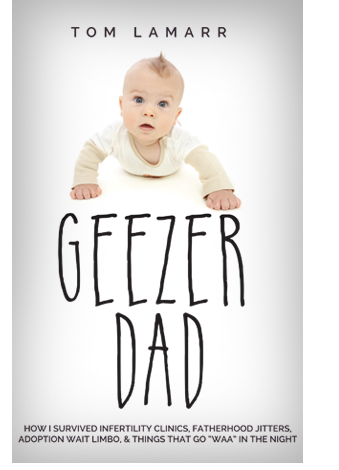 Geezer Dad - Tom LaMarr